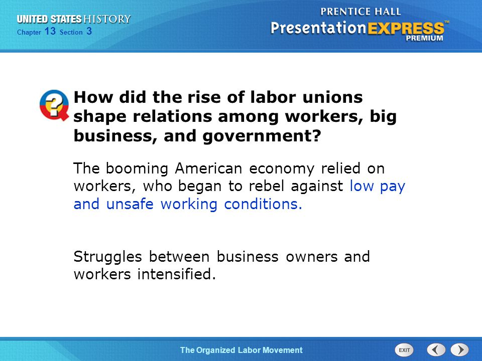 Chapter 25 Section 1 The Cold War Begins Chapter 13 Section 3 The Organized Labor Movement How did the rise of labor unions shape relations among work