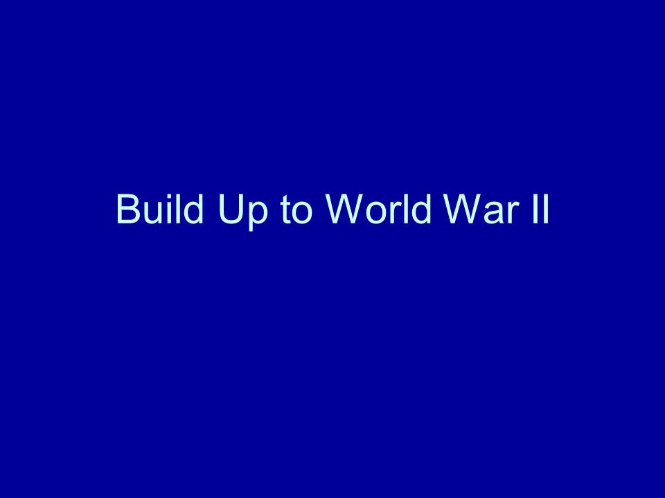 Build Up to World War II
