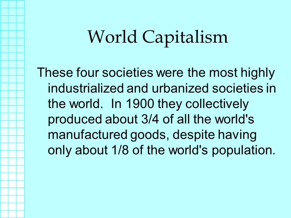 Capitalism and Intensification Under capitalism the distribution of most goods and services is carried out by companies which control or have access to accumulated supplies of money or capital.