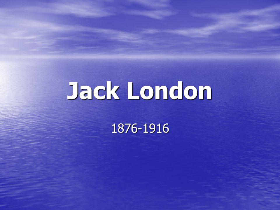 Jack London 1876-1916