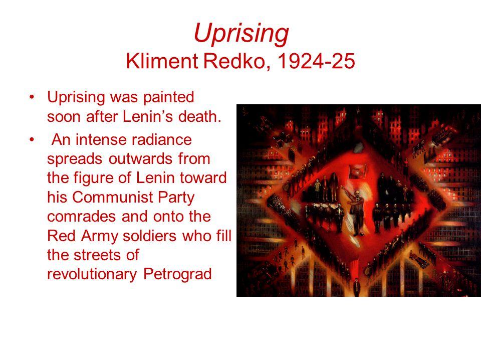 Uprising Kliment Redko, 1924-25 Uprising was painted soon after Lenin's death.