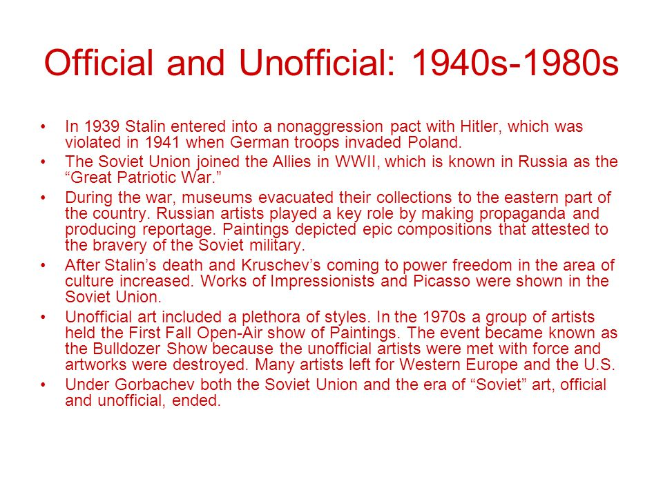 Official and Unofficial: 1940s-1980s In 1939 Stalin entered into a nonaggression pact with Hitler, which was violated in 1941 when German troops invaded Poland.