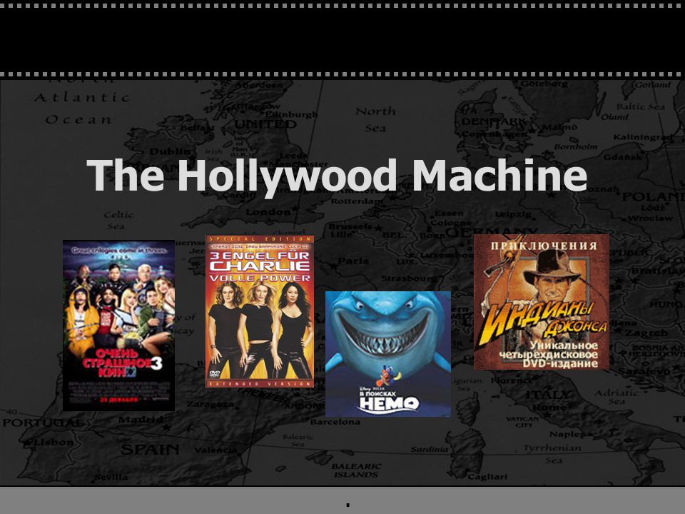 . The Hollywood Machine