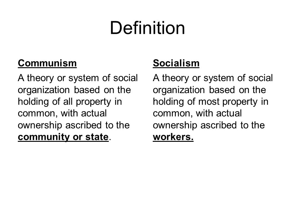 Definition Communism A theory or system of social organization based on the holding of all property in common, with actual ownership ascribed to the c