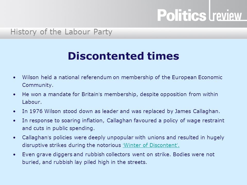 History of the Labour Party Discontented times Wilson held a national referendum on membership of the European Economic Community.