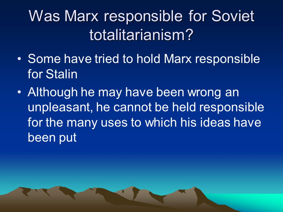 Was Marx responsible for Soviet totalitarianism.