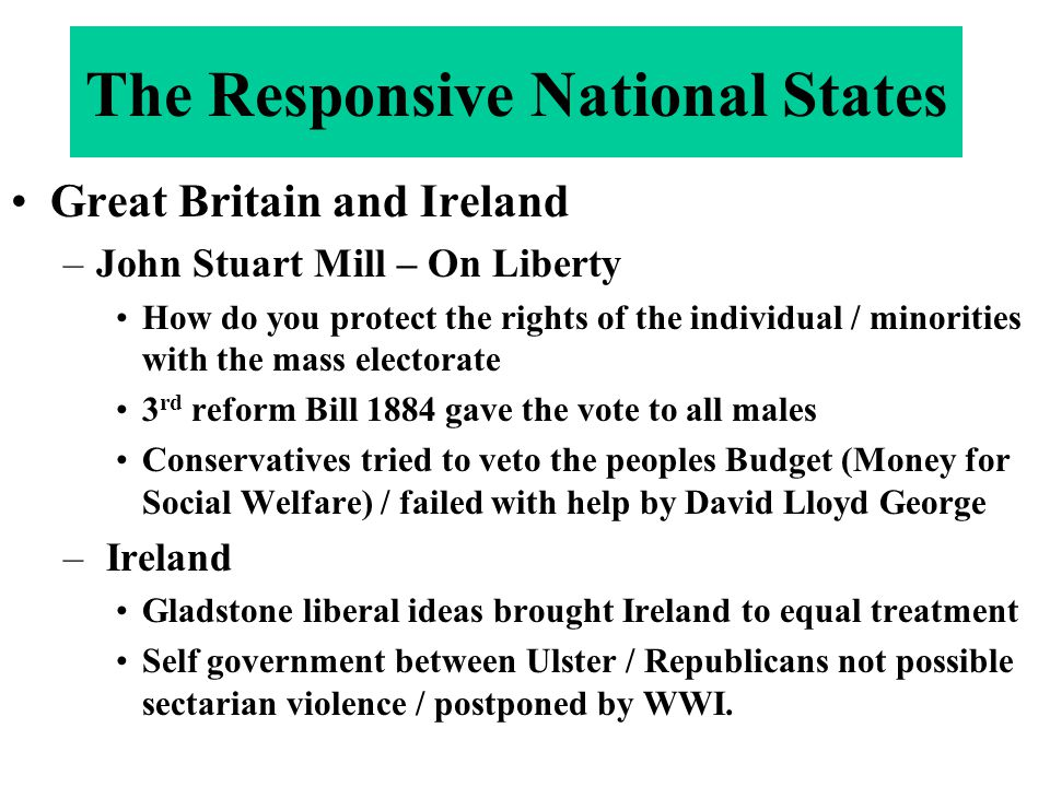 Great Britain and Ireland –John Stuart Mill – On Liberty How do you protect the rights of the individual / minorities with the mass electorate 3 rd re