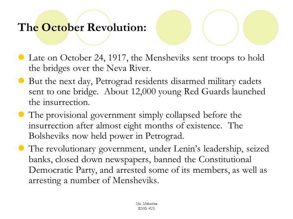 Mr. Mehrotra ENG 4U0 The October Revolution: Late on October 24, 1917, the Mensheviks sent troops to hold the bridges over the Neva River. But the nex