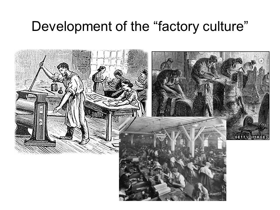 """Development of the """"factory culture"""""""