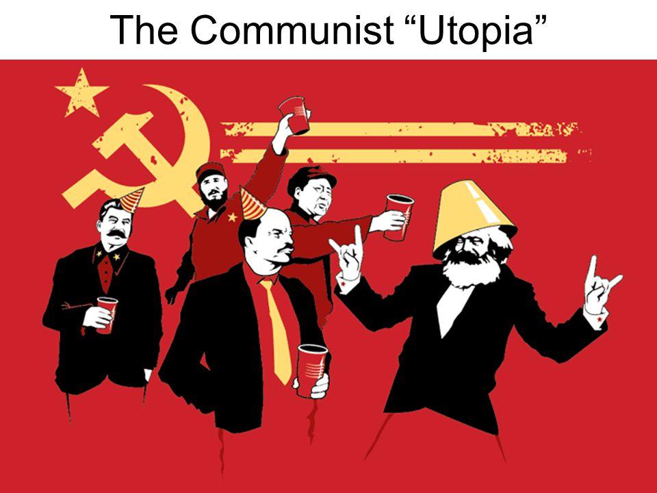 """The Communist """"Utopia"""""""