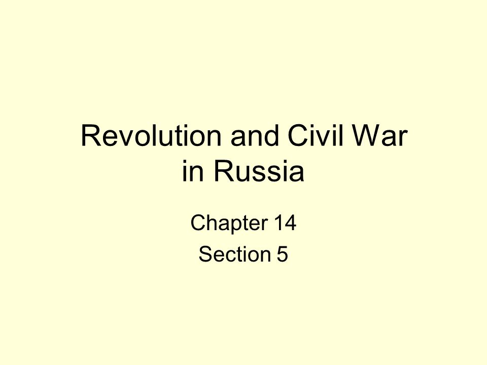 Revolution and Civil War in Russia Chapter 14 Section 5