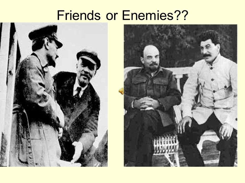 Friends or Enemies??