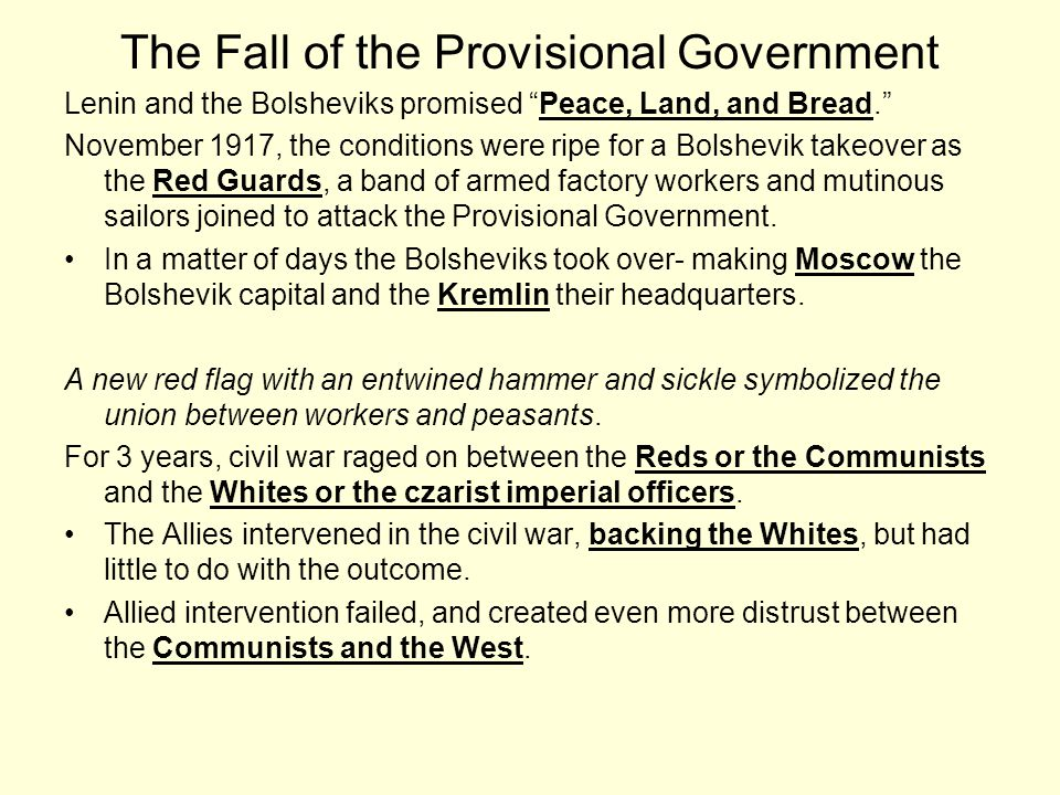 """The Fall of the Provisional Government Lenin and the Bolsheviks promised """"Peace, Land, and Bread."""" November 1917, the conditions were ripe for a Bolsh"""