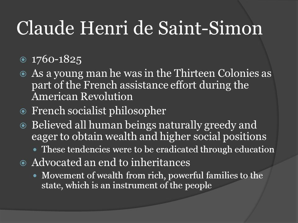 Claude Henri de Saint-Simon  1760-1825  As a young man he was in the Thirteen Colonies as part of the French assistance effort during the American R
