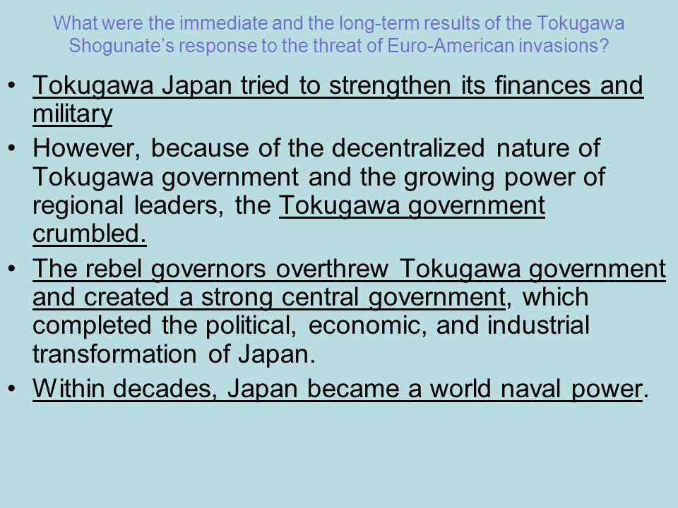 What were the immediate and the long-term results of the Tokugawa Shogunate's response to the threat of Euro-American invasions? Tokugawa Japan tried
