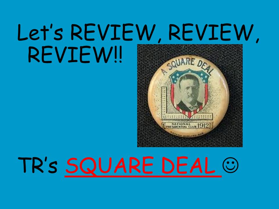 Let's REVIEW, REVIEW, REVIEW!! TR's SQUARE DEAL SQUARE DEAL
