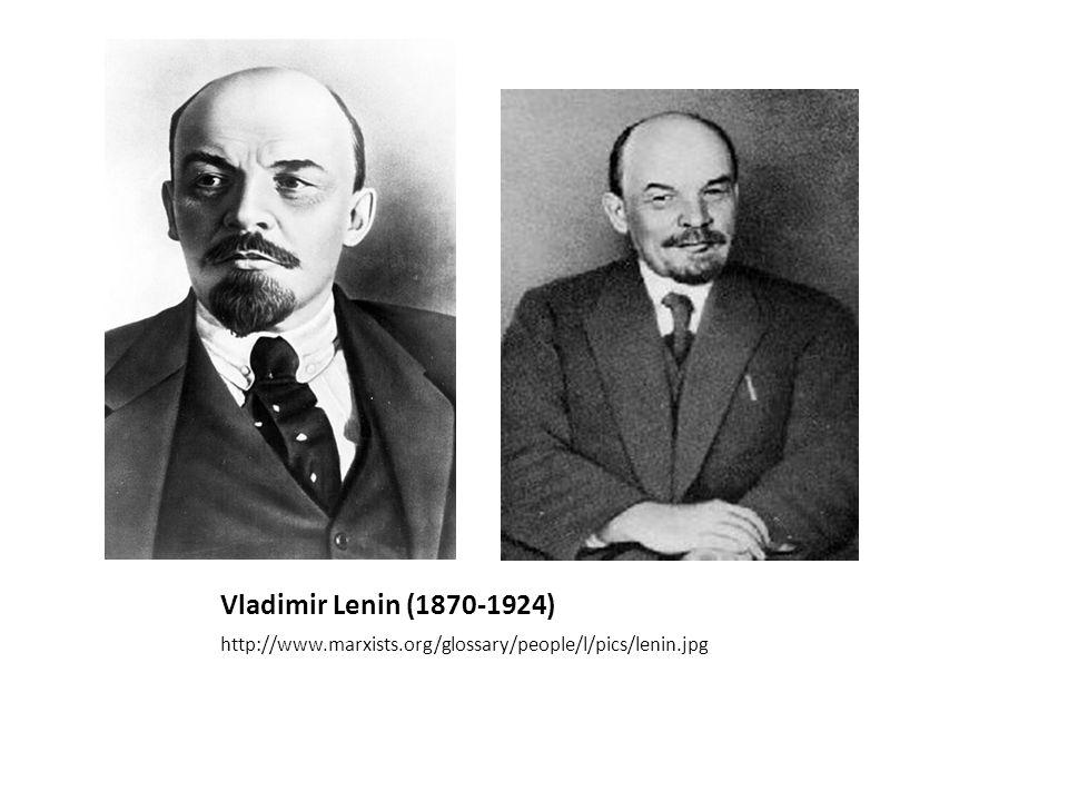 Vladimir Lenin (1870-1924) http://www.marxists.org/glossary/people/l/pics/lenin.jpg