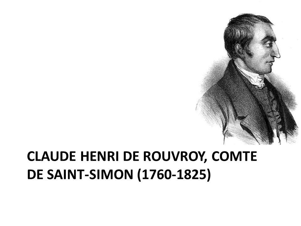 CLAUDE HENRI DE ROUVROY, COMTE DE SAINT-SIMON (1760-1825)