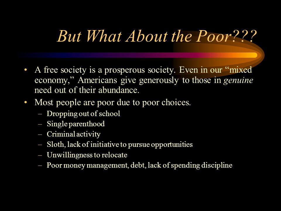 But What About the Poor??.A free society is a prosperous society.