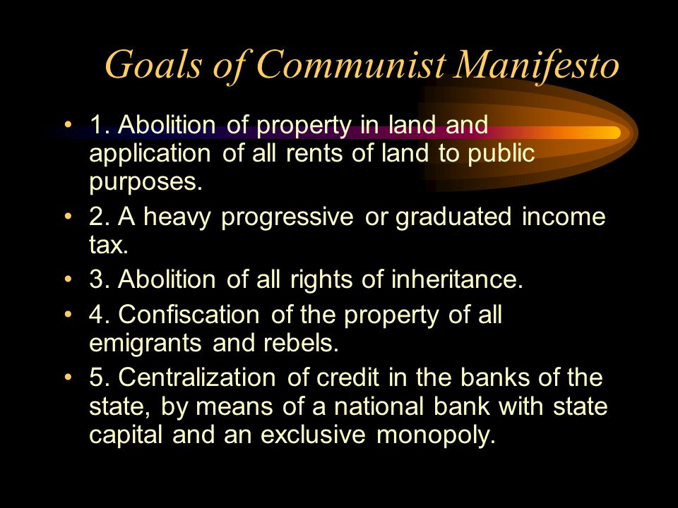 Goals of Communist Manifesto 1.