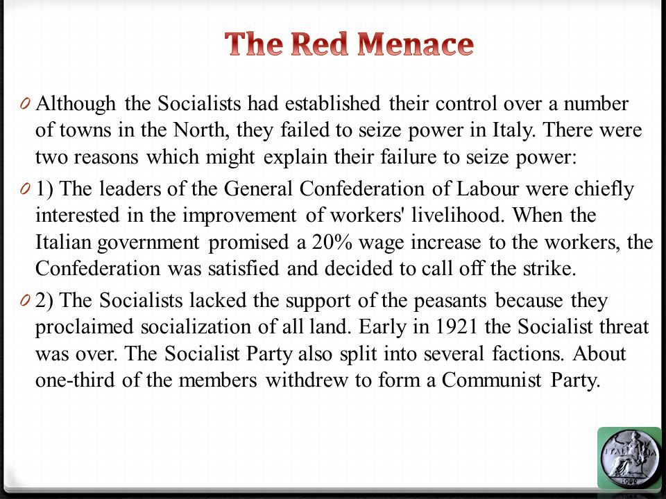 0 The Red Menace alarmed the industrialists, landlords and other property holders, while many Italians were discontented with the government which drove D Annunzio from Fiume.