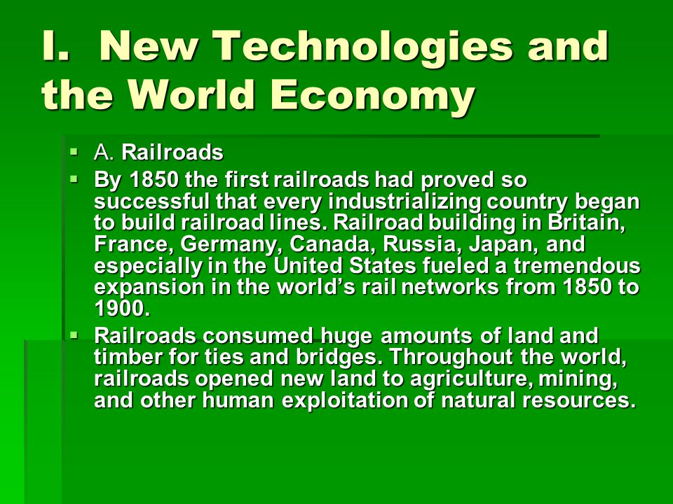I. New Technologies and the World Economy  A.