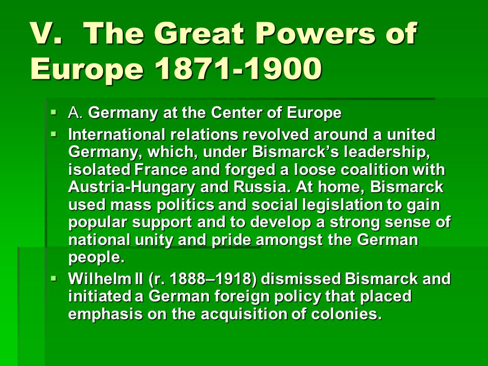 V. The Great Powers of Europe 1871-1900  A.