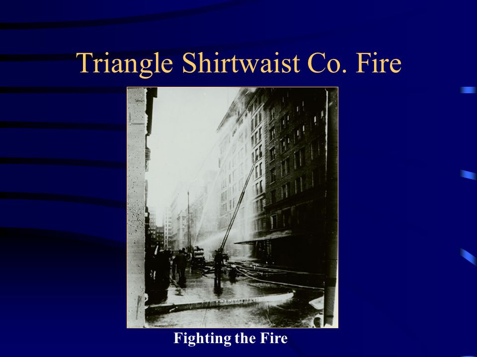 Triangle Shirtwaist Co. Fire Fighting the Fire