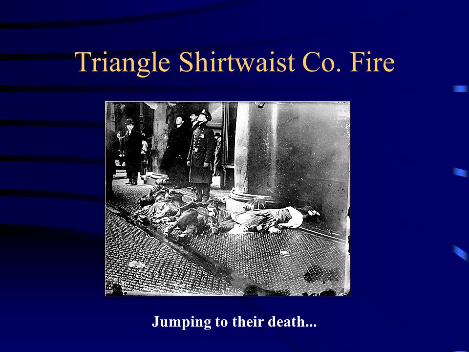 Triangle Shirtwaist Co. Fire Jumping to their death...