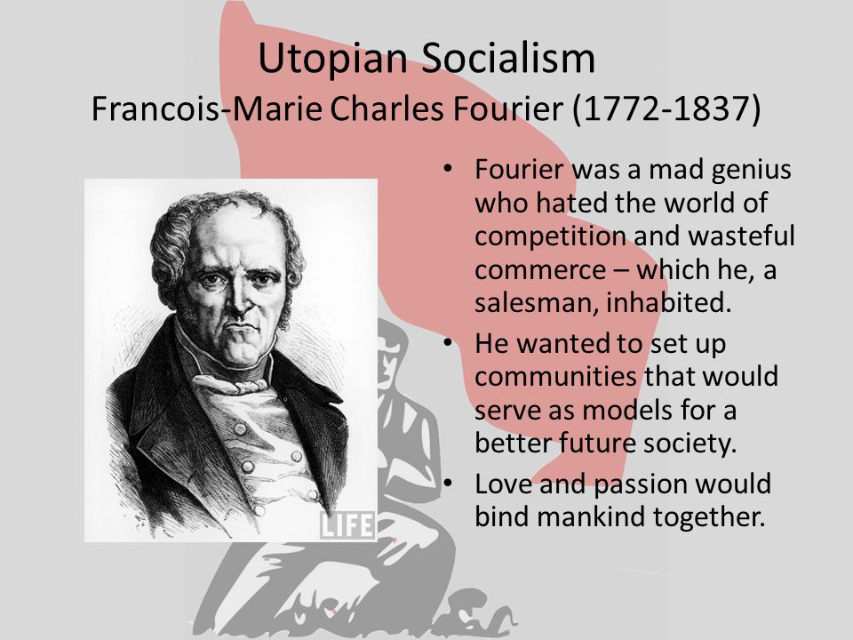 Utopian Socialism Robert Owen (1771-1858) Owen was a capitalist, but he was appalled at the conditions that other capitalists had their workers live in.