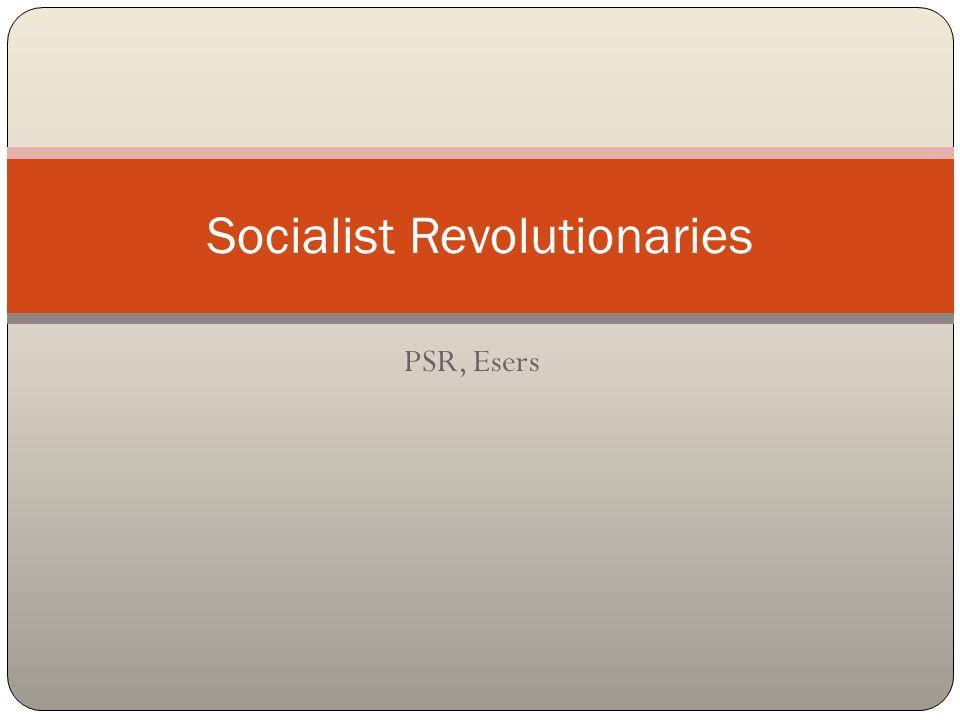 PSR, Esers Socialist Revolutionaries