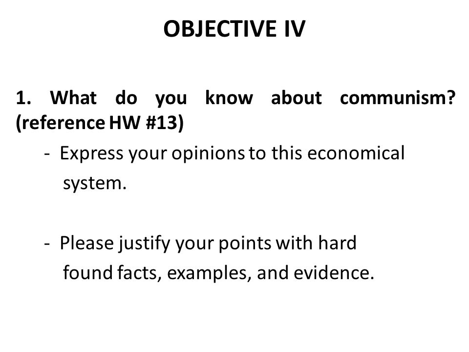 OBJECTIVE IV 1.What do you know about communism.