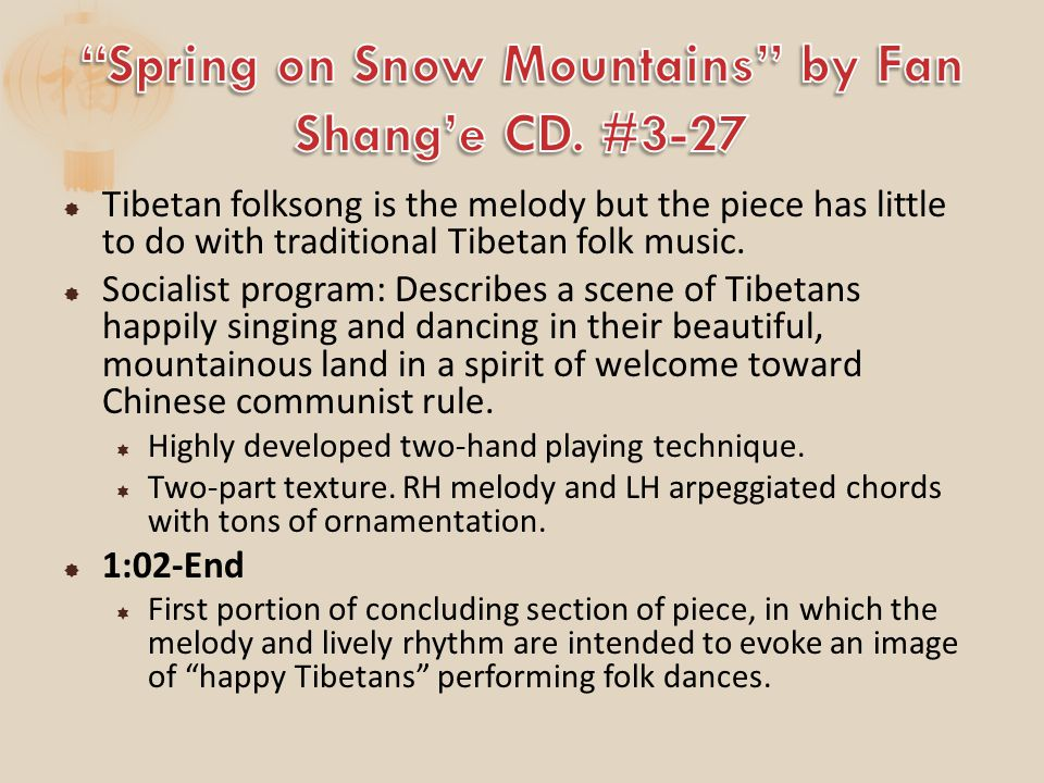  Tibetan folksong is the melody but the piece has little to do with traditional Tibetan folk music.