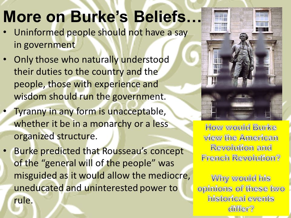 Edmund Burke was a contemporary of Adam Smith who viewed the French Revolution from Britain.