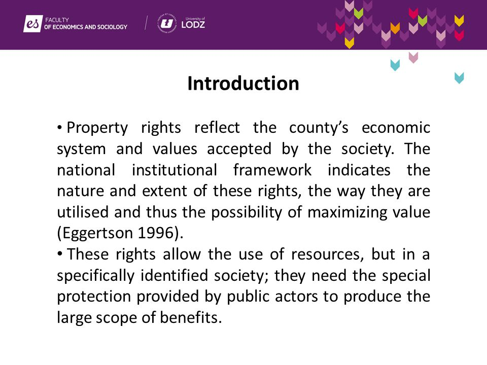 Introduction Property rights reflect the county's economic system and values accepted by the society.