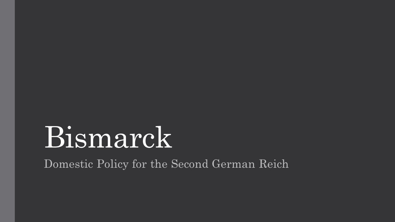 Bismarck Domestic Policy for the Second German Reich