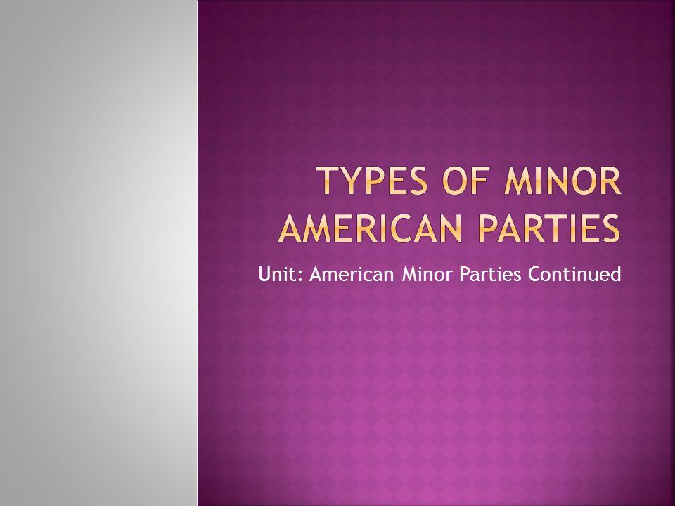 Unit: American Minor Parties Continued
