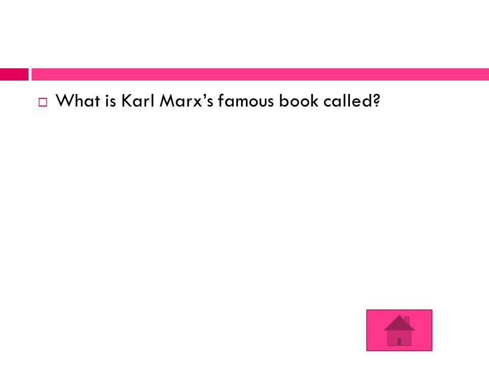  What is Karl Marx's famous book called