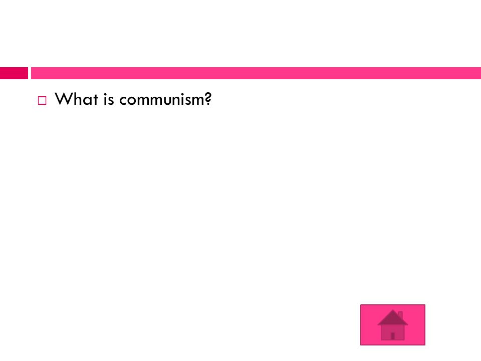  What is communism