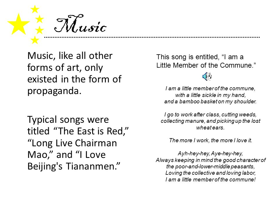Music Music, like all other forms of art, only existed in the form of propaganda.