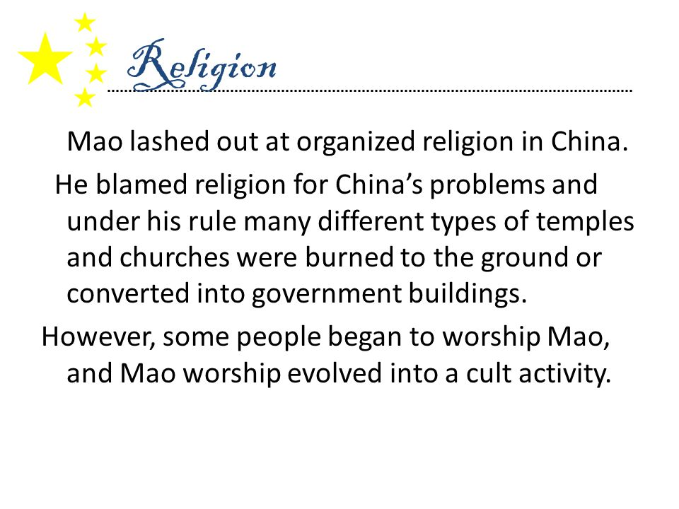 Mao lashed out at organized religion in China.