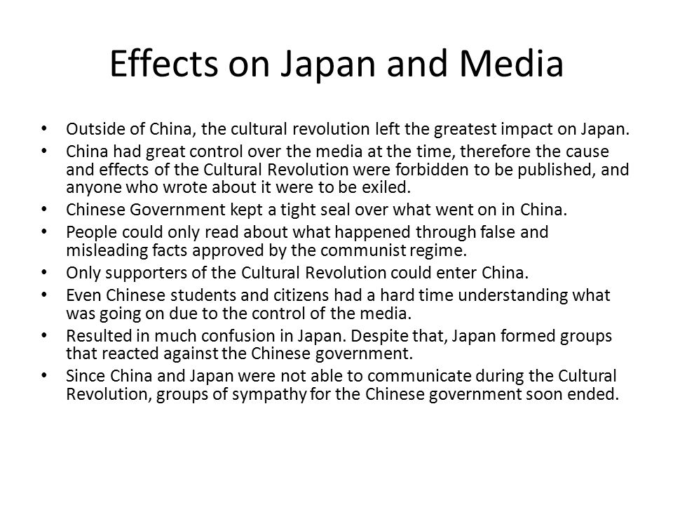 Effects on Japan and Media Outside of China, the cultural revolution left the greatest impact on Japan.