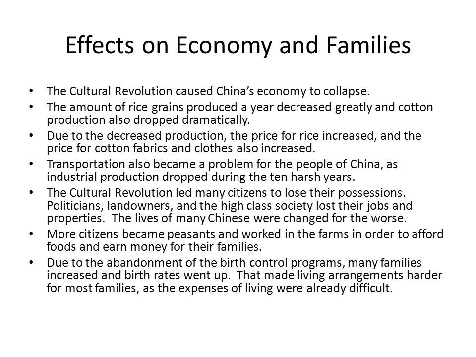 Effects on Economy and Families The Cultural Revolution caused China's economy to collapse.