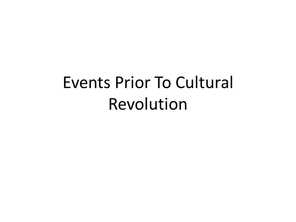 Events Prior To Cultural Revolution