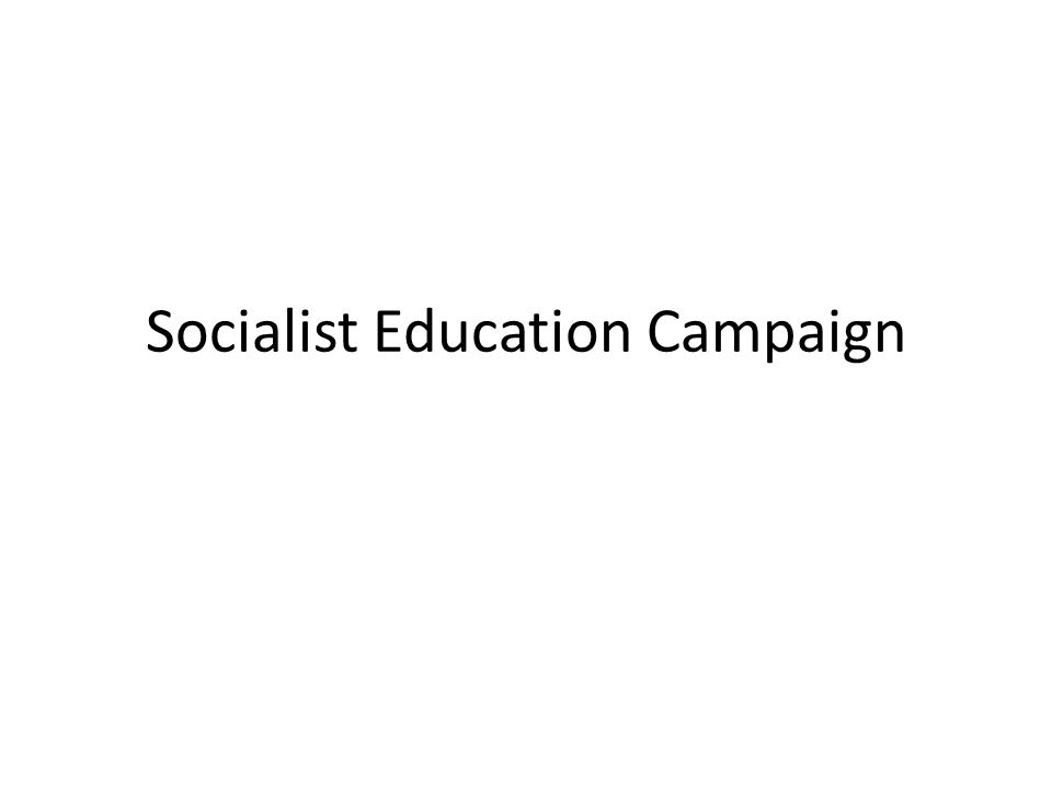 7 3 interrelated campaigns: 1.Educational campaign 2.