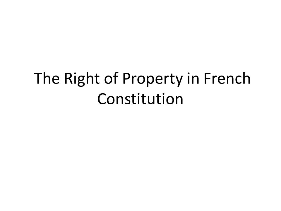 The Right of Property in French Constitution