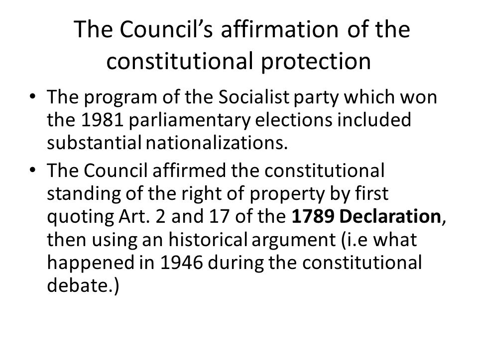 The Council's affirmation of the constitutional protection The program of the Socialist party which won the 1981 parliamentary elections included subs