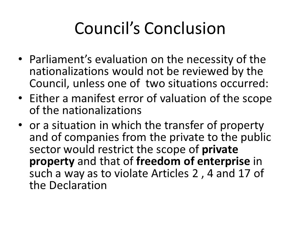 Council's Conclusion Parliament's evaluation on the necessity of the nationalizations would not be reviewed by the Council, unless one of two situatio