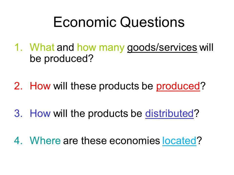Market Economy 1.What and how many goods/services will be produced.