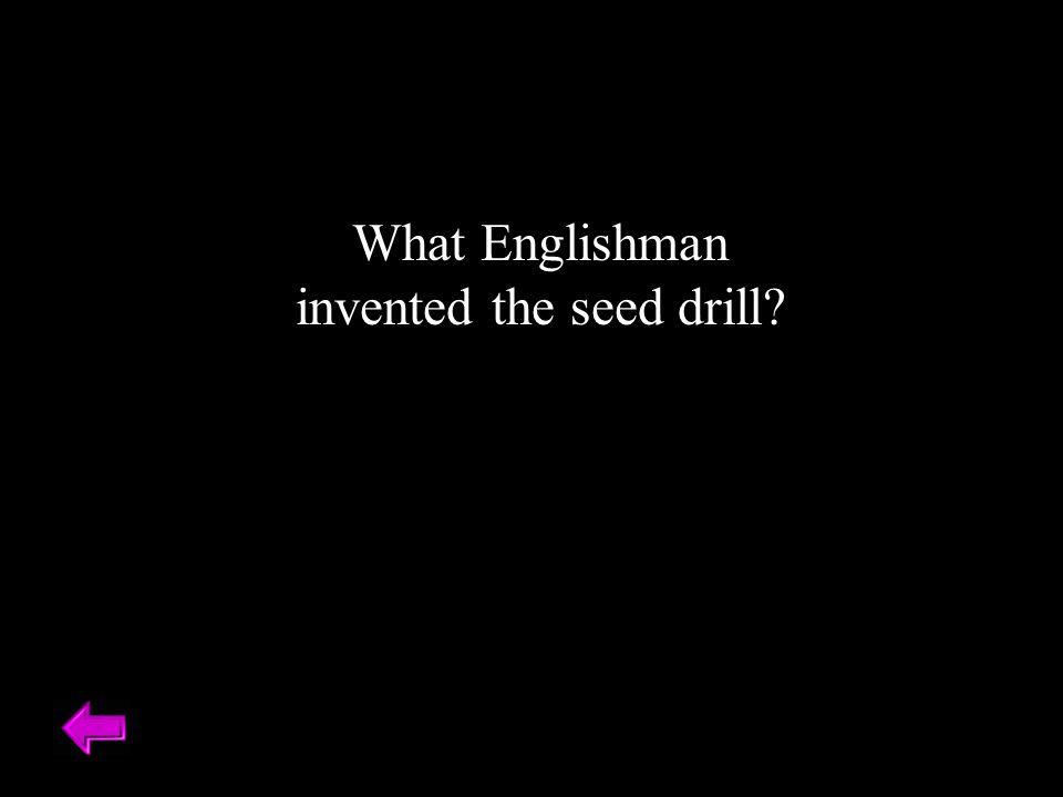 What Englishman invented the seed drill
